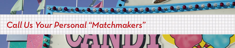 "Call Us Your Personal ""Matchmakers"""
